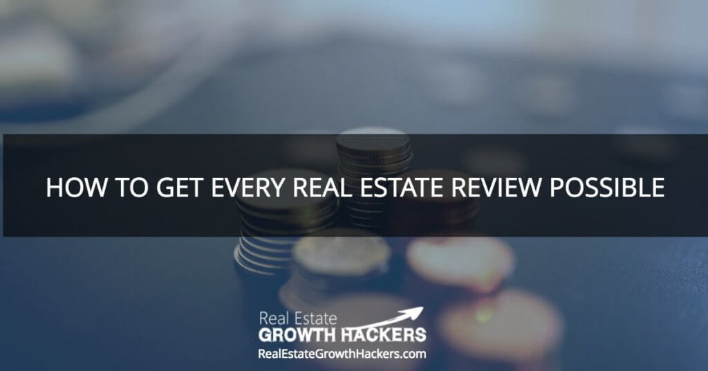 Blog Image- HOW TO GET EVERY REAL ESTATE REVIEW POSSIBLE