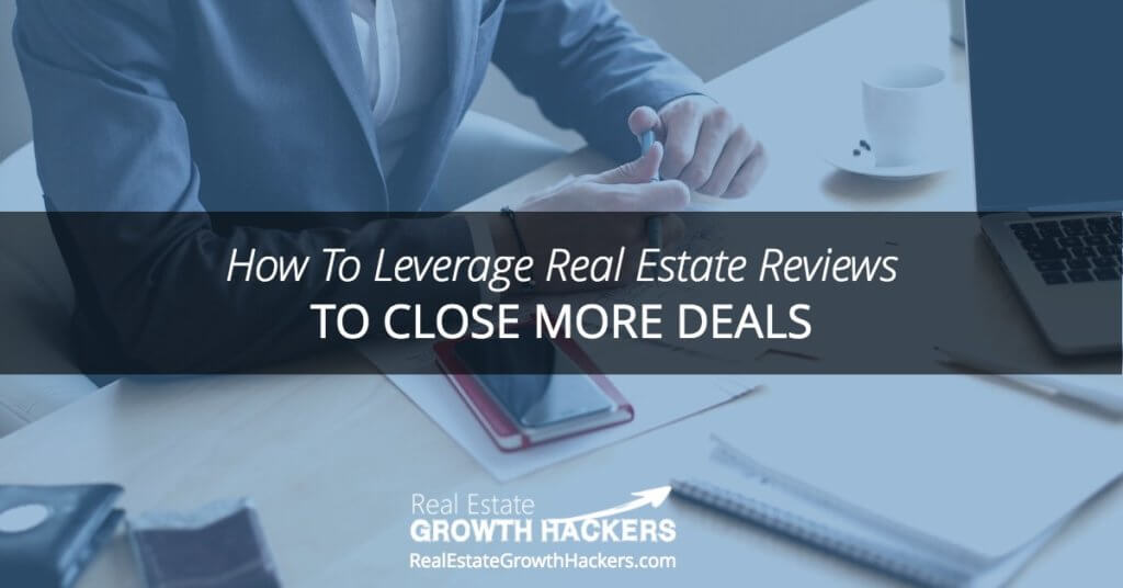 Blog Image-How To Leverage Real Estate Reviews To Close More Deals